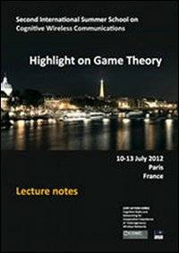 Jocelyn Fiorina Highlight on game thepry. Second international summer school on cognitive wireless communications Jocelyn Fiorina ISBN:9788874885152