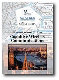 Summer school 2013 on cognitive wireless communications  ISBN:9788874886081
