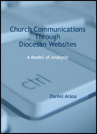 Daniel Arasa Church communications through diocesan websites. A model of analysis ISBN:9788883331862