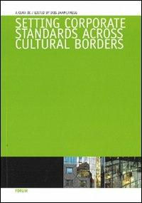 Iris Jammernegg Setting corporate standards across cultural borders ISBN:9788884204516