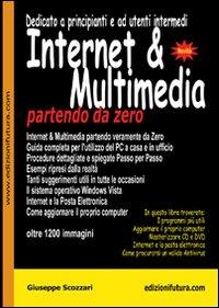 Giuseppe Scozzari Internet & multimedia partendo da zero Giuseppe Scozzari ISBN:9788889600061