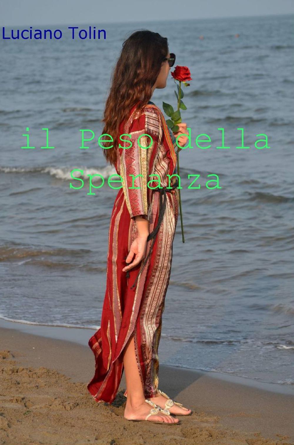 Luciano Tolin Il peso della speranza Luciano Tolin ISBN:9788891084651
