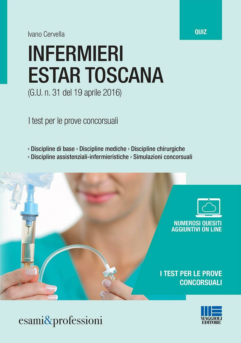 Ivano Cervella Infermieri Estar Toscana. I test per le prove concorsuali ISBN:9788891617774