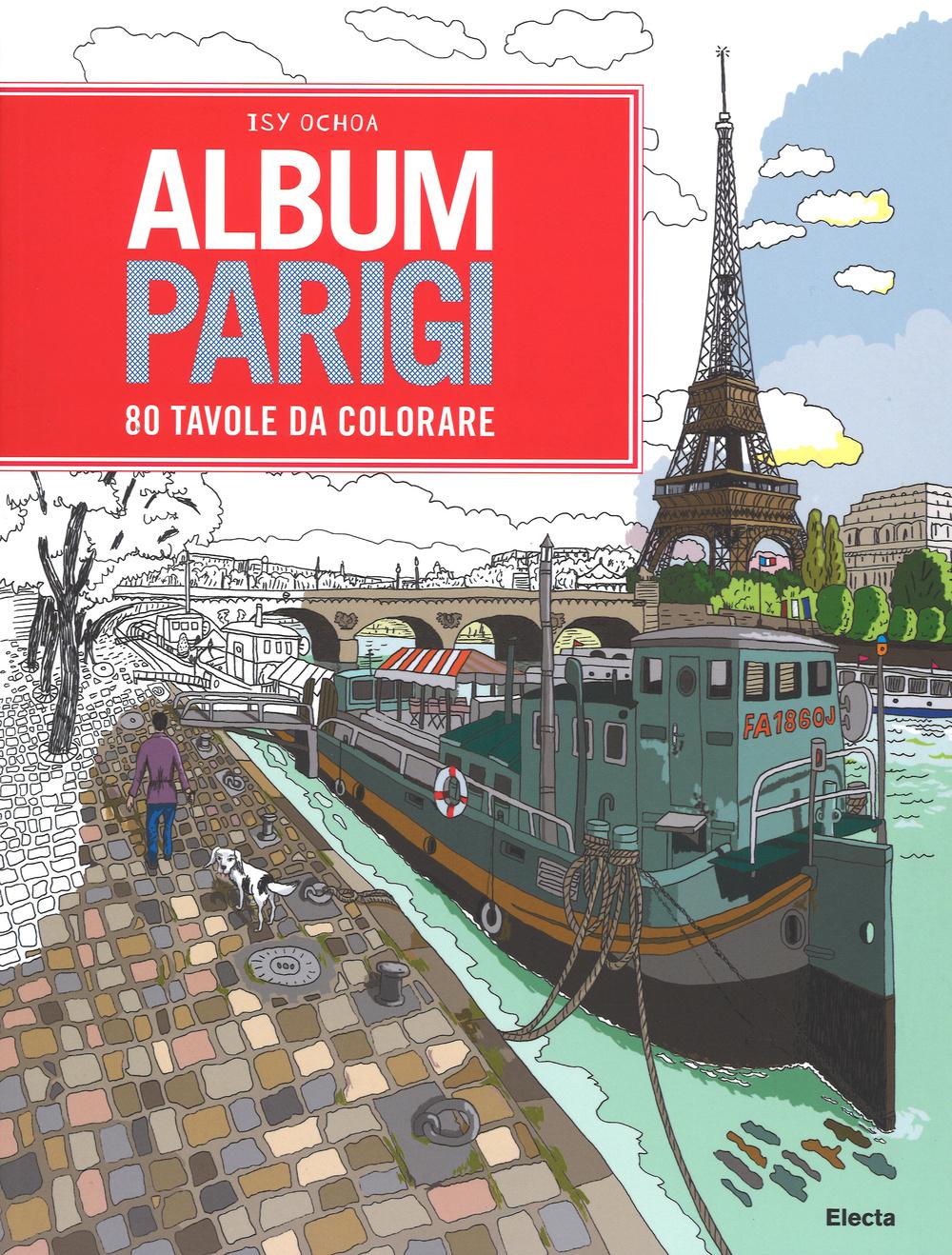 Isy Ochoa Album Parigi. 80 tavole da colorare ISBN:9788891806086