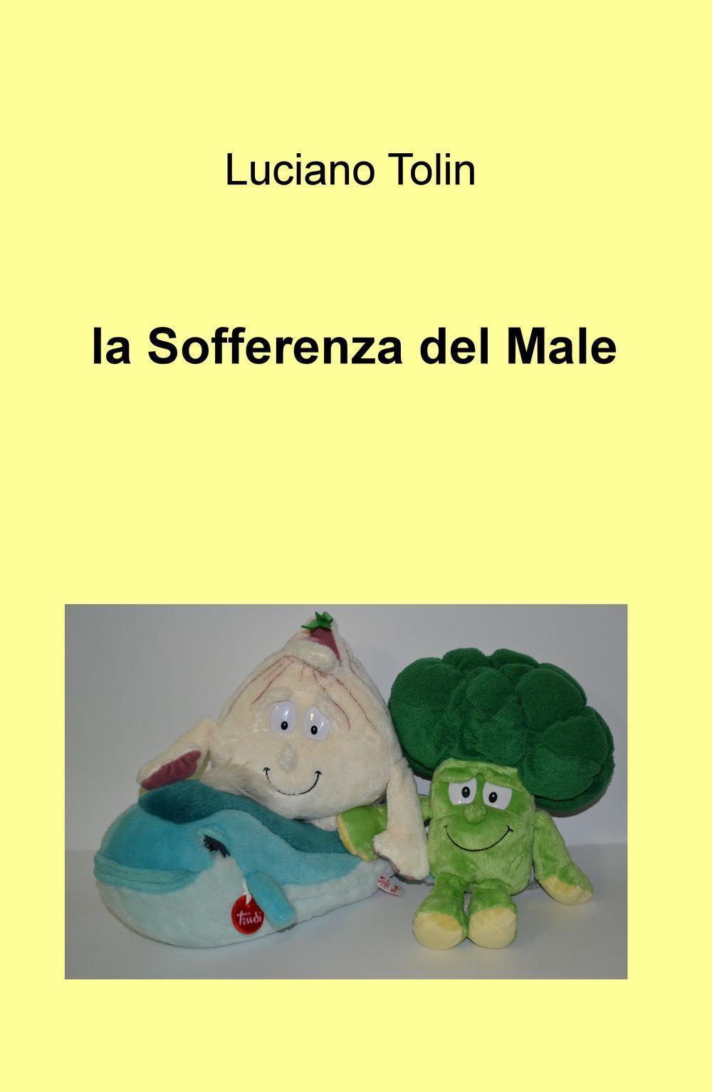 Luciano Tolin La sofferenza del male ISBN:9788892311268