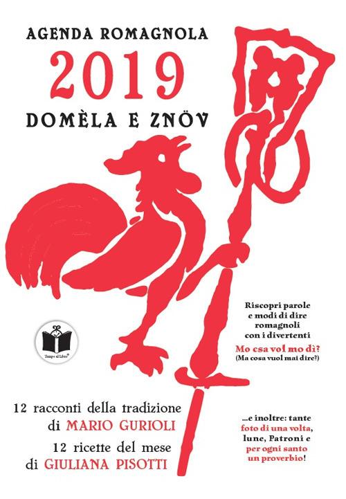 Mauro Gurioli;Mario Gurioli Domèla e znöv. Agenda romagnola 2019 ISBN:9788895297965