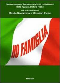 Marina Sangiorgi;Francesca Carlucci;Lucia Baldini Ho famiglia Marina Sangiorgi;Francesca Carlucci;Lucia Baldini ISBN:9788895432021