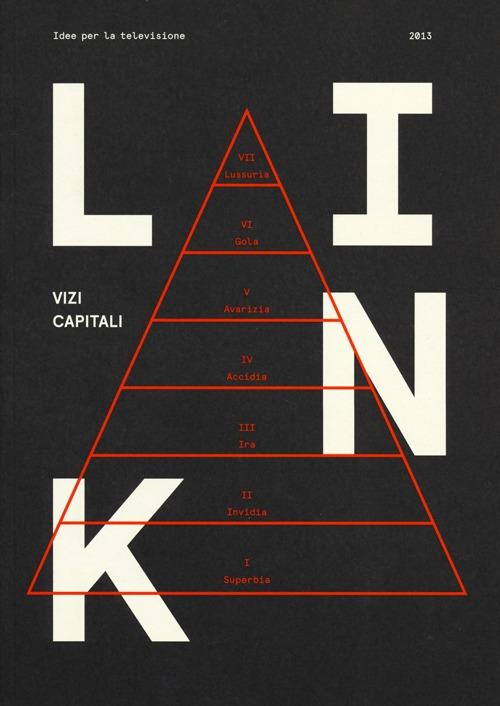 Link. Idee per la televisione. Vol. 14: Vizi capitali. ISBN:9788895596181