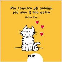 Daisy Tech Più conosco gli uomini, più amo il mio gatto ISBN:9788896077016