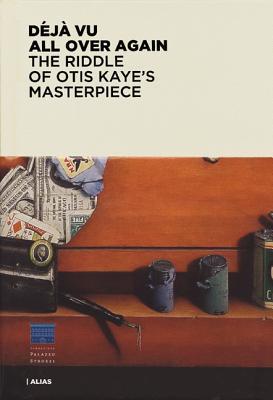 Déjà vu. L'enigma del capolavoro di Otis Kaye. Ediz. inglese  ISBN:9788896532072