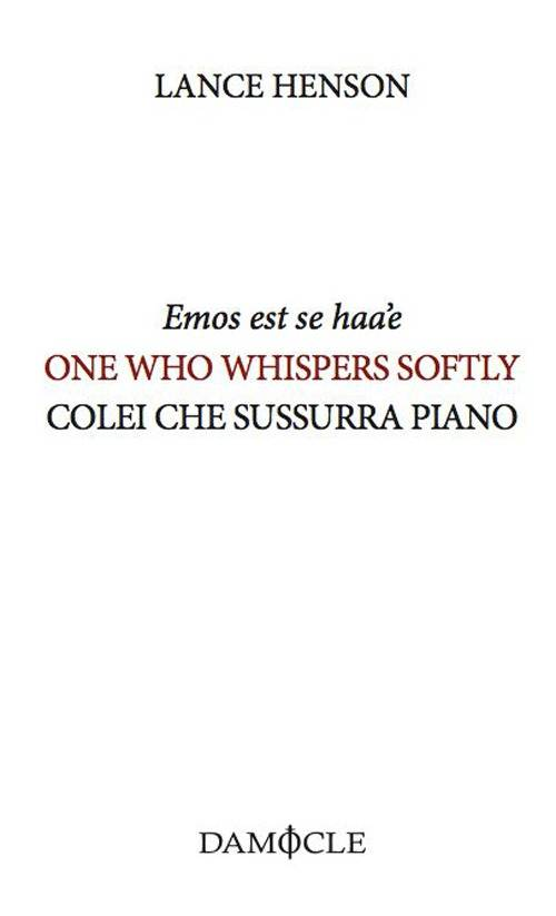 Lance Henson Emos est se haa'e-One who whispers softly-Colei che sussurra piano ISBN:9788896590492