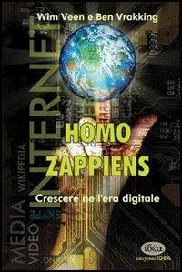 Wim Veen;Ben Vrakking Homo zappiens. Crescere nell'era digitale ISBN:9788896712016
