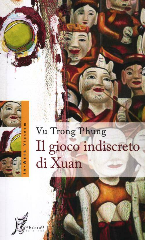 Phung Vu Trong Il gioco indiscreto di Xuan Phung Vu Trong ISBN:9788897332213