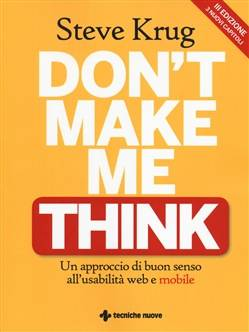 Tecniche Nuove Don'T Make Me Think. Un Approccio Di Buon Senso All'Usabilità Web E M ISBN:9788848129770
