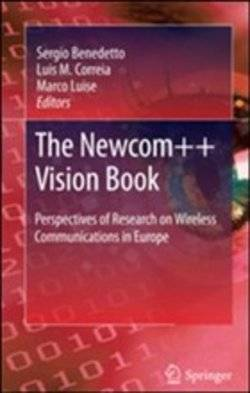 Springer Verlag Italia The Newcom++ Vision Book. Perspectives Of Research On Wireless Commun ISBN:9788847019829