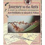 Journey to the Ants by Bert Wilson Hoelldobler