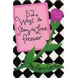 52 Ways to Stay in Love Forever by Susan Synarski
