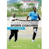 Foundations of Sports Coaching by Paul E. Robinson
