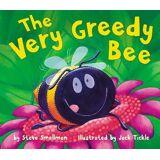 The Very Greedy Bee by Steve Smallman