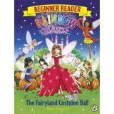 Rainbow Magic Beginner Reader: The Fairyland Costume Ball by Daisy Meadows