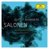 Salonen: Out Of Nowhere