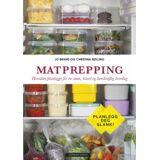 Matprepping - hvordan planlegge for en sunn, travel og bærekraftig hverdag