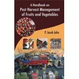 Jacob, John P. Handbook on Post Harvest Management of Fruits and Vegetables (8170359295)