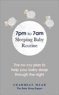 Oxford University Press 7pm to 7am sleeping baby routine - the no-cry plan to help your baby sleep
