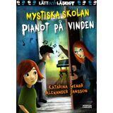Bonnier Bok Mystiska Skolan: Pianot På Vinden