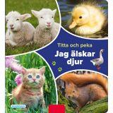 Egmont Kärnan Kärnan Barnbok Titta Och Peka: Jag Älskar Djur