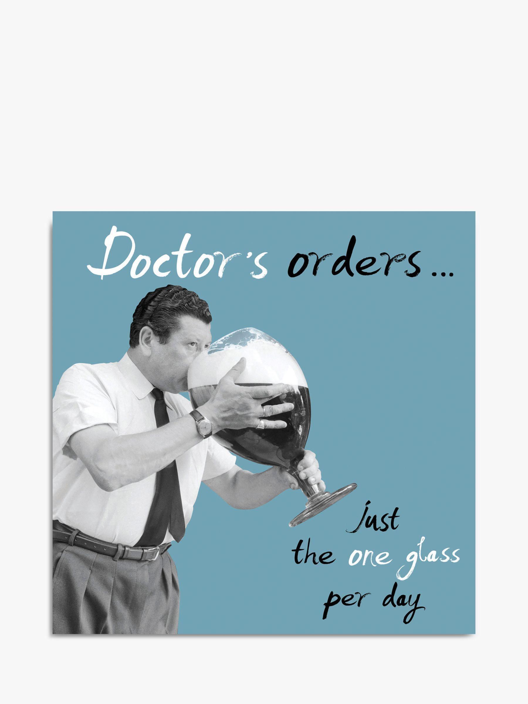 Woodmansterne Doctors Orders Birthday Card  - Multi
