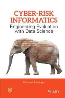 Cyber-Risk Informatics : Engineering Evaluation with Data Science