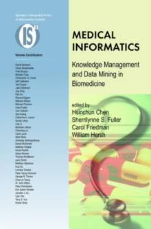 Medical Informatics : Knowledge Management and Data Mining in Biomedicine