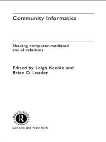 Taylor Community Informatics : Shaping Computer-Mediated Social Networks