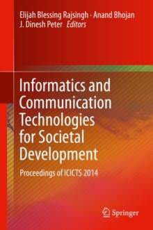 Springer Netherlands Informatics and Communication Technologies for Societal Development : Proceedings of ICICTS 2014