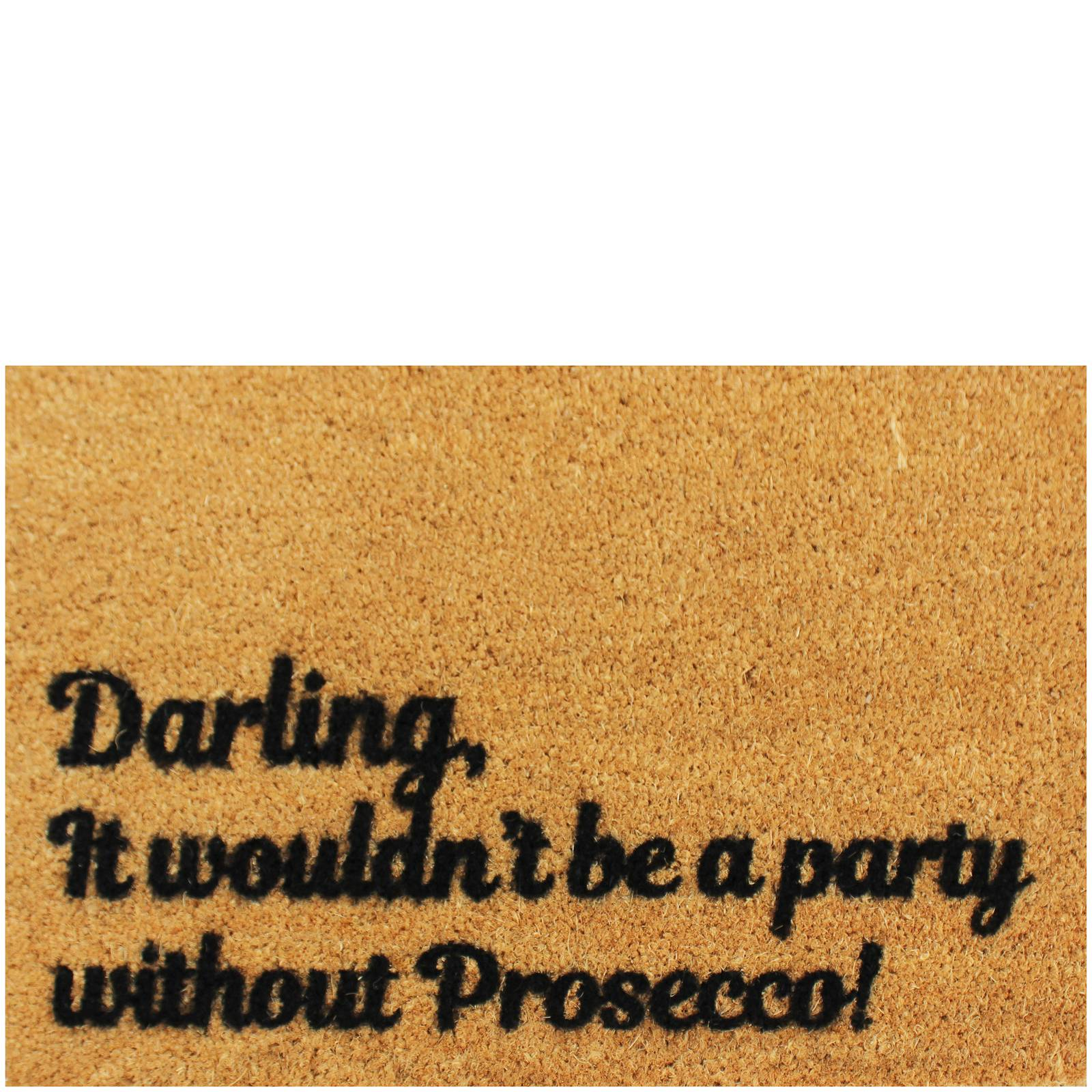 Artsy Doormats Darling, it Wouldn't be a Party Without Prosecco Doormat