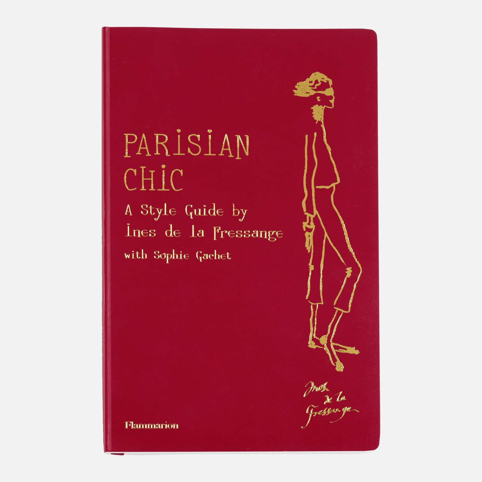 Flammarion: Parisian Chic - A Style Guide by Ines De La Fressange