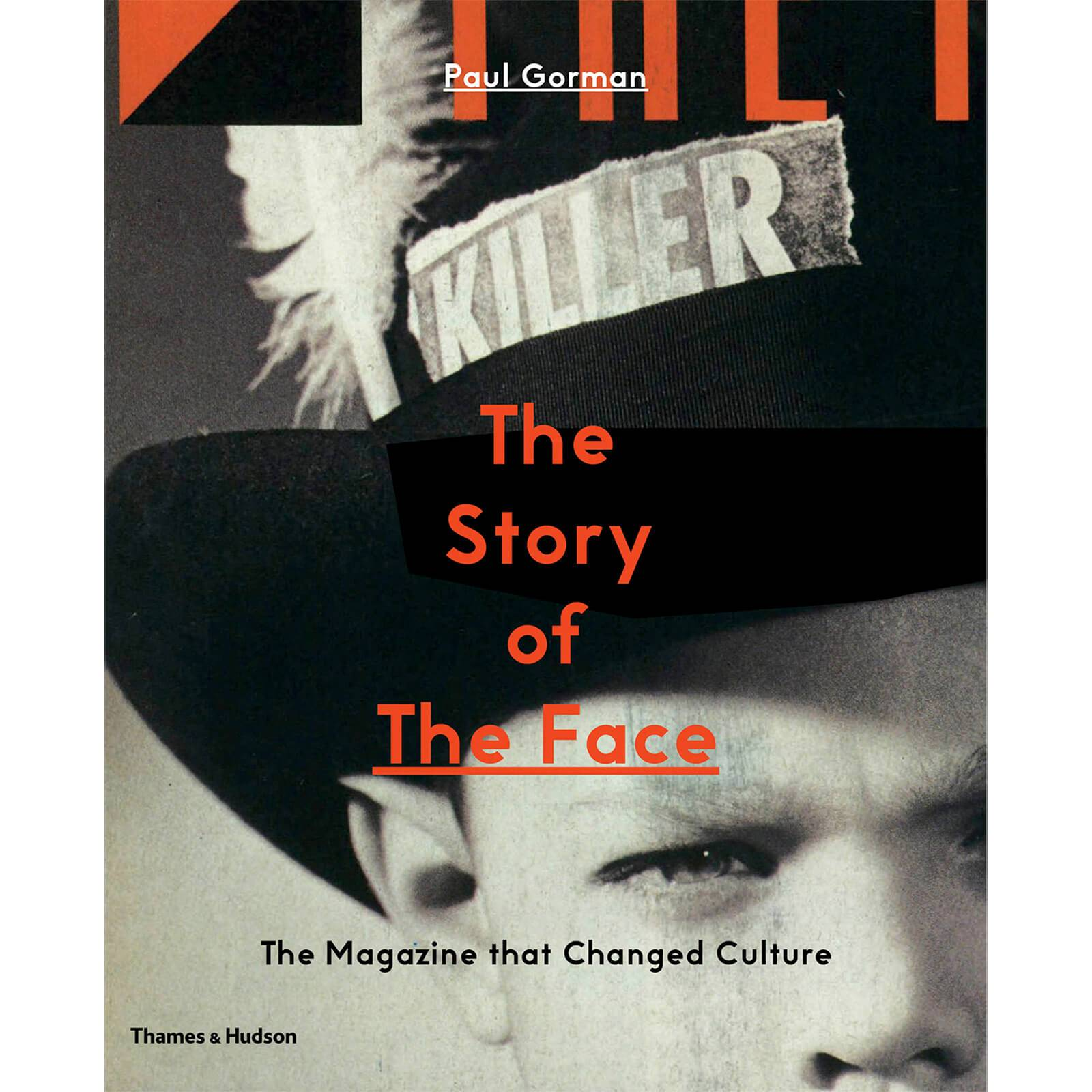 Thames and Hudson Ltd: The Story of the Face - The Magazine That Changed Culture