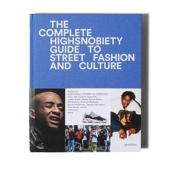 Highsnobiety The Incomplete Highsnobiety Guide to Street Culture & Fashion