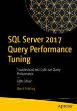 Grant Fritchey SQL Server 2017 Query Performance Tuning  Soft cover