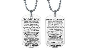 To My Son or To My Daughter Dog Tag Necklace