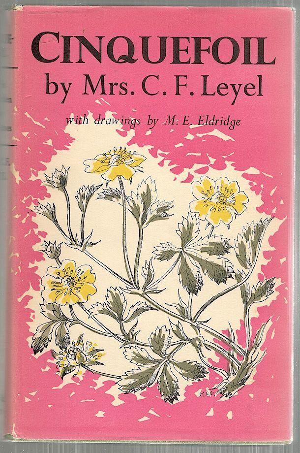 Cinquefoil; Herbs to Quicken the Five Senses Leyel, Mrs. C. F. [ ] [Hardcover]