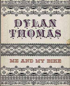 Me and My Bike THOMAS, Dylan [Fine] [Hardcover]