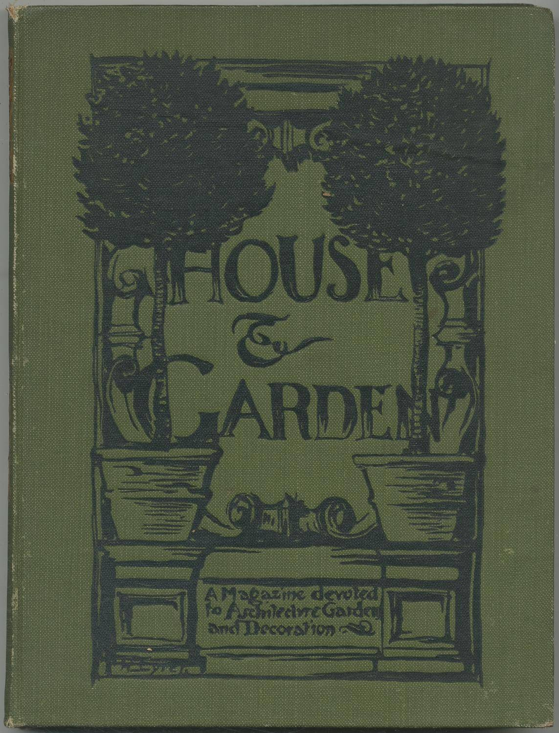 House and Garden: A monthly magazine devoted to architecture, gardens, decoration, Civic and Outdoor Art. Volume Three. January to June, 1903 WISE, H