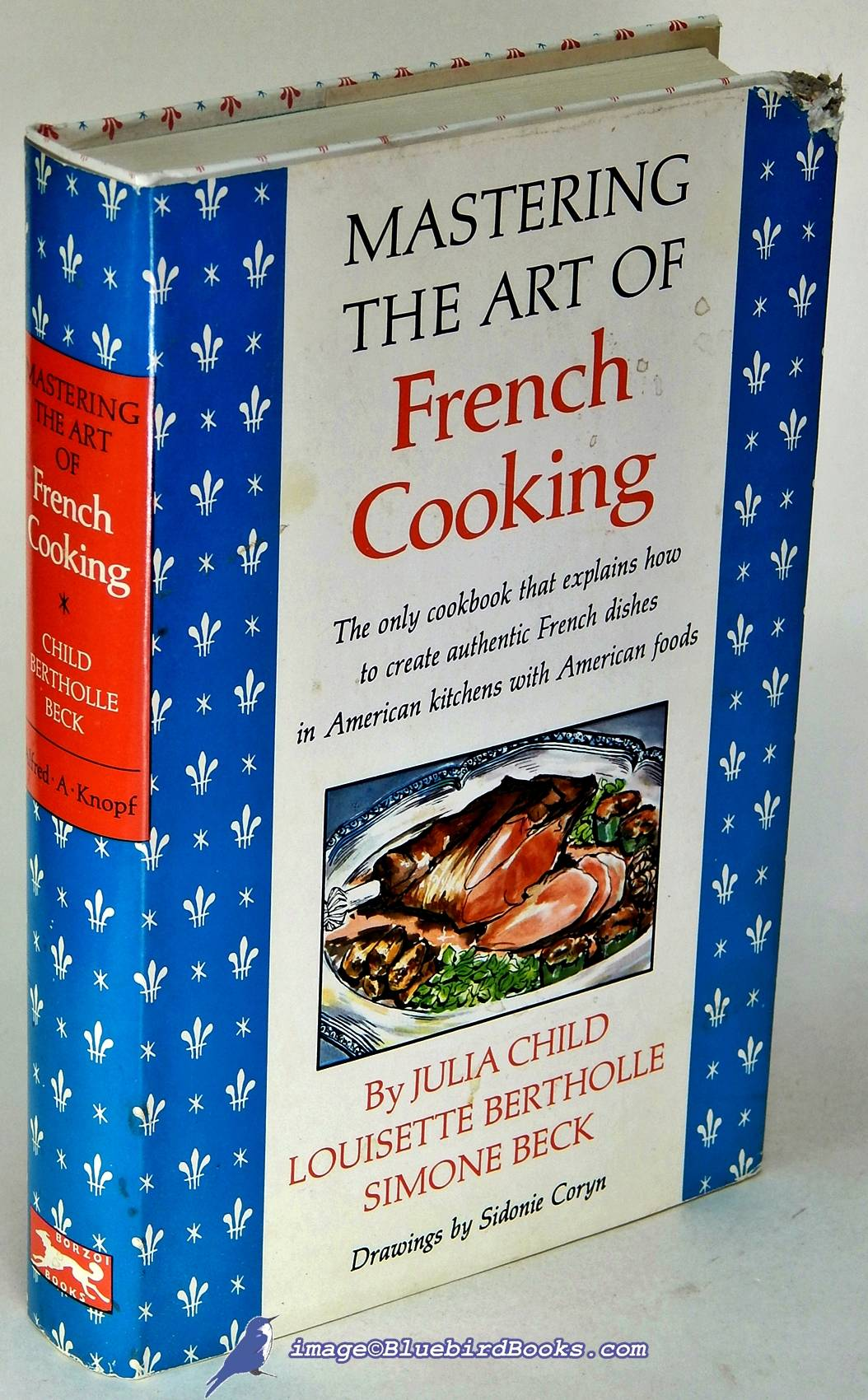 Mastering the Art of French Cooking BECK, Simone; BERTHOLLE, Louisette; CHILD, Julia [Very Good] [Hardcover]