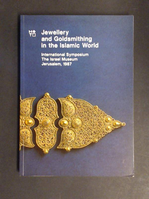 Jewellery and goldsmithing in the Islamic world. International Symposium. The Israel Museum, Jerusalem, 1987. Brosh, Na'ama (edited by): [ ] [Softcov