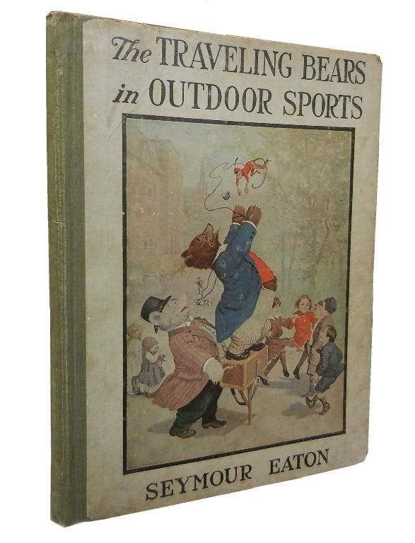 The Traveling Bears in Outdoor Sports Eaton Seymour [Very Good] [Hardcover]