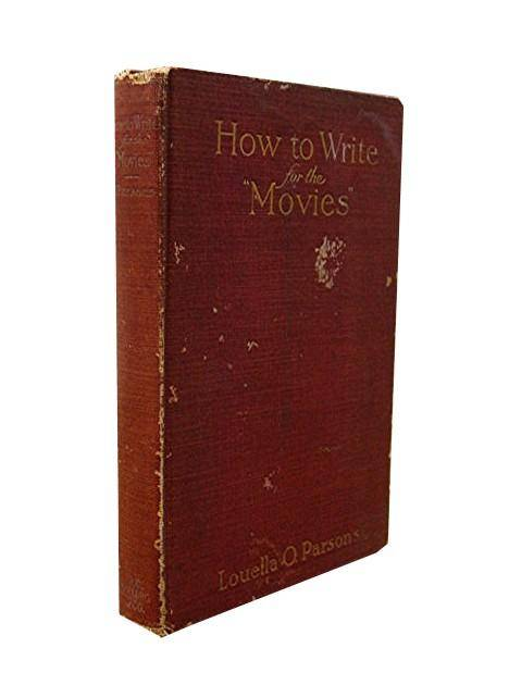 How to Write for the Movies Parsons Louella O [Very Good] [Hardcover]