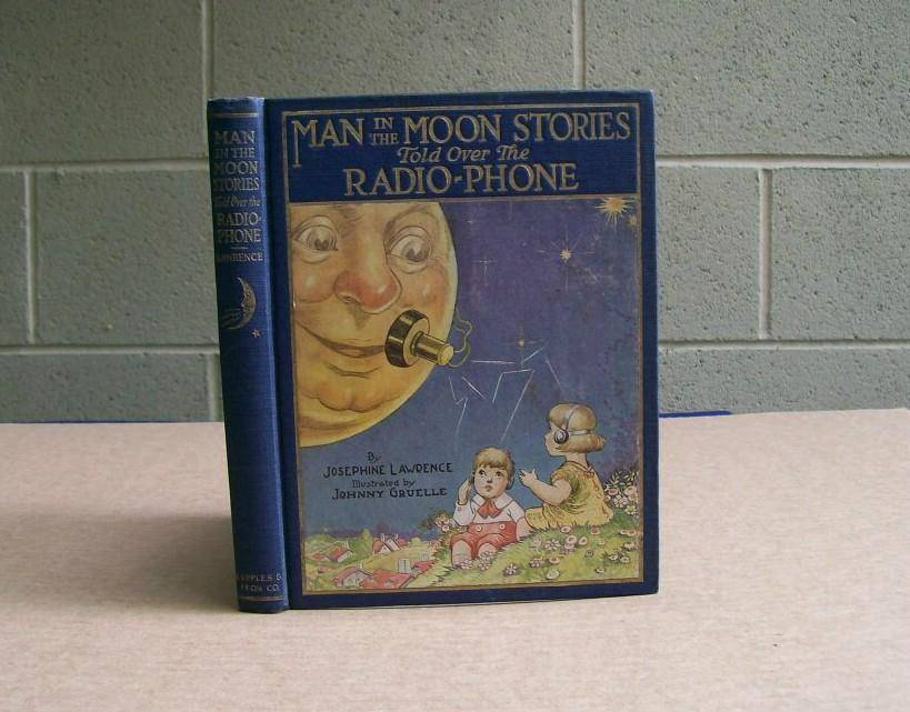 Man in the Moon Stories Told Over the Radio-Phone. Lawrence, Josephine. [Very Good] [Hardcover]