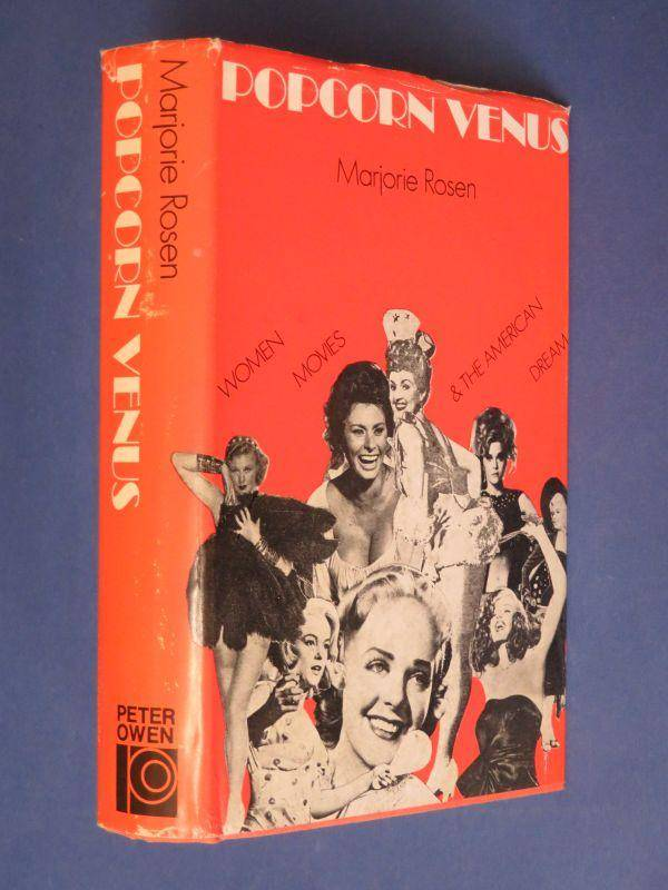 Popcorn Venus: Women, Movies & the American Dream Marjorie Rosen [Very Good] [Hardcover]
